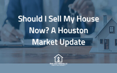Should I Sell My House Now? A Houston Market Update